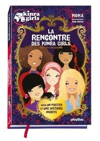 Moka et Anne Cresci - Kinra Girls Tome 1 : La rencontre des Kinra Girls - Edition collector avec un poster et une histoire inédite.