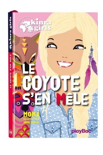 Moka et Anne Cresci - Kinra Girls Tome 14 : Le coyote s'en mèle.