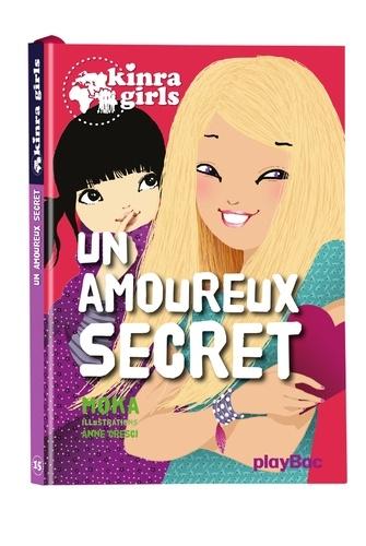 Moka - Kinra Girls Tome 15 : Un amoureux secret.