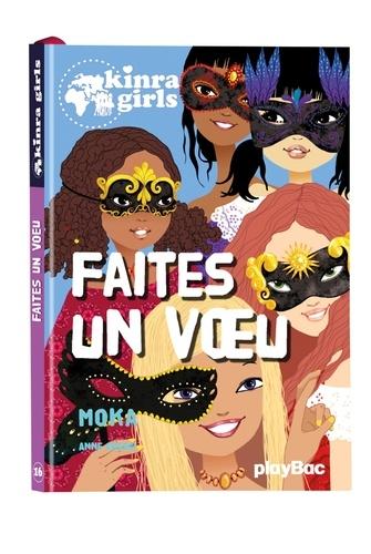 Moka et Anne Cresci - Kinra Girls Tome 16 : Faites un voeu.