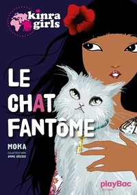 Moka - Kinra Girls Tome 2 : Le chat fantôme.