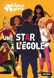 Moka - Kinra Girls Tome 24 : Une star à l'école.