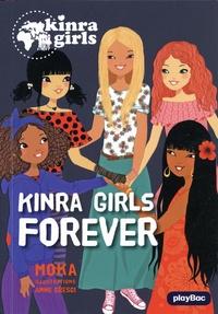 Moka et Anne Cresci - Kinra Girls Tome 26 : Kinra Girls Forever.