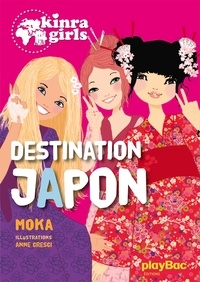 Moka - Kinra Girls Tome 5 : Destination Japon.