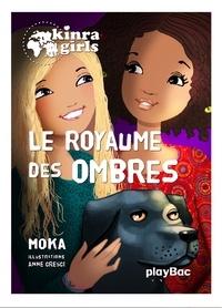 Moka - Kinra Girls Tome 8 : Le royaume des ombres.