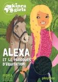 Moka et Anne Cresci - Kinra Girls Tome a : Alexa et le parcours d'équitation.