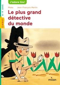 Moka et Jean-François Martin - Le plus grand détective du monde.