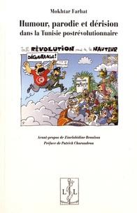 Mokhtar Farhat - Humour, parodie et dérision dans la Tunisie postrévolutionnaire.