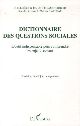 Mokhtar Lakehal - Dictionnaire des questions sociales - L'outil indispensable pour comprendre les enjeux sociaux.