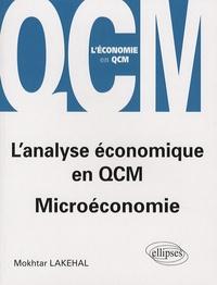 Mokhtar Lakehal - L'analyse économique en QCM - Microéconomie.