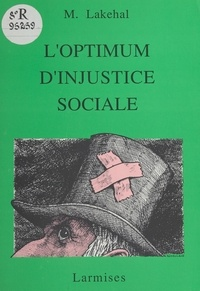 Mokhtar Lakehal - L'optimum d'injustice sociale.