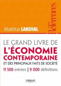 Mokhtar Lakehal - Le grand livre de l'économie contemporaine et ses principaux faits de société.