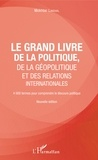 Mokhtar Lakehal - Le grand livre de la géopolitique et des relations internationales - 4000 termes pour comprendre le discours politique.