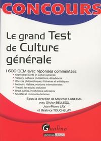 Mokhtar Lakehal et Olivier Bellégo - Le grand test de culture générale - 1600 QCM avec réponses commentées.