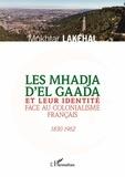 Mokhtar Lakehal - Les Mhadja d'El Gaada et leur identité face au colonialisme français (1830-1962).