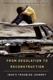 Mokhtar Lamani et Bessma Momani - From Desolation to Reconstruction - Iraq's Troubled Journey.