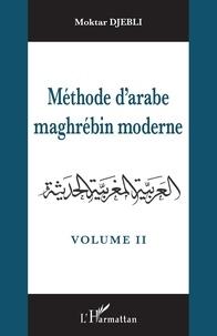 Era-circus.be Méthode d'arabe maghrébin moderne - Tome 2, Corrigé des exercices et glossaire arabe-français et français-arabe Image