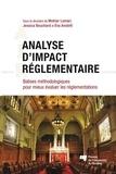 Moktar Lamari et Jessica Bouchard - Analyse d'impact réglementaire (AIR) - Balises méthodologiques pour mieux évaluer les réglementations.