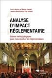 Moktar Lamari et Jessica Bouchard - Analyse d'impact réglementaire - Balises méthodologiques pour mieux évaluer les réglementations.