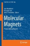 Molecular Magnets - Physics and Applications.