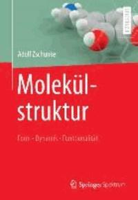 Molekülstruktur - Form - Dynamik - Funktionalität.