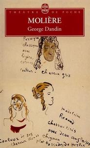 Molière - George Dandin ou Le mari confondu suivi de La jalousie du barbouillé - Comédie en trois actes.