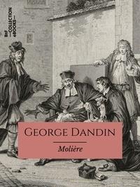 Lire des livres éducatifs en ligne gratuits sans téléchargement George Dandin  - ou Le Mari confondu 9782346140435 in French par Molière ePub iBook PDB