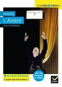"""Molière - L'Avare - Dossier thématique """"L'argent fait-il le bonheur ?""""."""