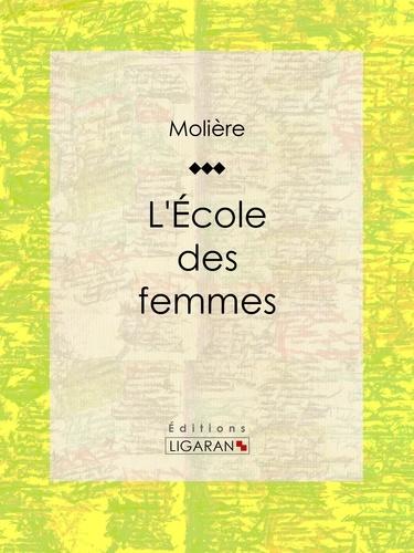 Molière et  Ligaran - L'Ecole des femmes.