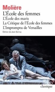 Molière - L'Ecole des maris ; L'Ecole des femmes ; La Critique de l'Ecole des femmes ; L'Impromptu de Versaillles.