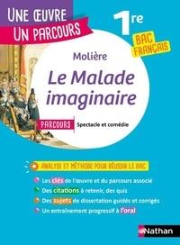 """Molière - Le malade imaginaire - Avec le parcours """"Spectacle et comédie""""."""