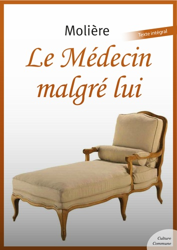 Le Médecin malgré lui - 9782363074812 - 1,99 €