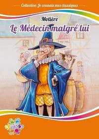 Molière - Le médecin malgré lui - Avec ponts phoniques.