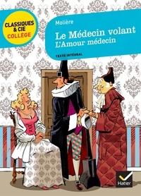 Ebooks télécharger rapidshare allemand Le Médecin volant (1645) suivi de L'Amour médecin (1665)