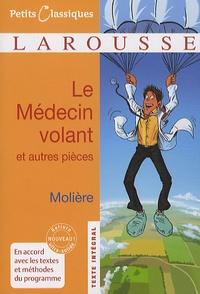 Téléchargez les meilleurs ebooks gratuitement Le Médecin volant ; L'Amour médecin ; Le Sicilien ou l'Amour peintre (Litterature Francaise) PDF iBook ePub 9782035846389 par Molière