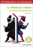 Molière - Le Médecin volant ; La Jalousie du Barbouillé.