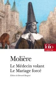 Molière - Le médecin volant, Le mariage forcé.