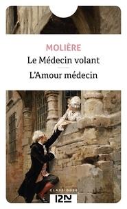 Molière - Le médecin volant - Suivi de L'amour médecin.