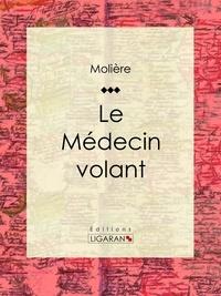 Téléchargement gratuit de livres Google Le Médecin volant 9782335014747