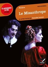 Molière et Laurence Rauline - Le Misanthrope - et autres textes sur l'honnête homme.