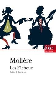Molière - Les Fâcheux.