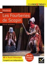 Molière et Hélène Potelet - Les Fourberies de Scapin - suivi d'un dossier « Conquérir son indépendance ».