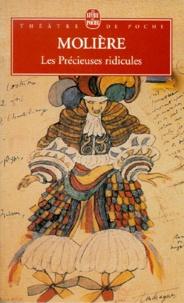 Molière - Les Précieuses ridicules - Comédie en un acte, 1660.