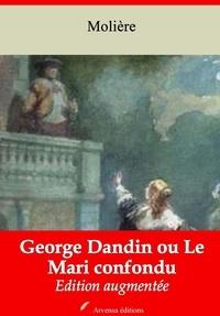 Molière Molière et Arvensa Editions - George Dandin ou Le Mari confondu – suivi d'annexes - Nouvelle édition Arvensa.