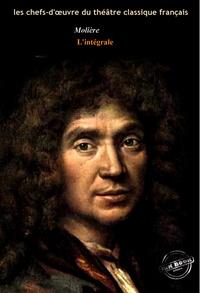Molière Molière - Molière l'intégrale : Œuvres complètes, avec illustrations et annexes.