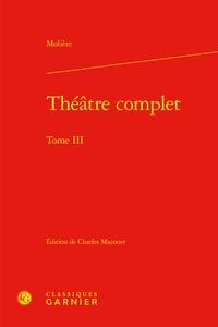 Pdf téléchargement gratuit livres ebooks Théâtre complet  - Tome 3 9782406087199