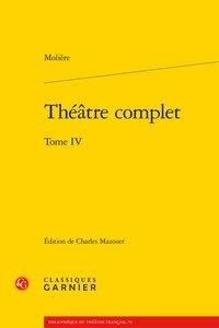 Molière - Théâtre complet - Tome 4.