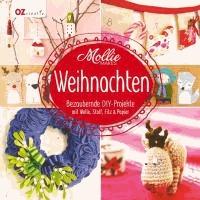 Mollie Makes - Weihnachten - Bezaubernde DIY-Projekte mit Wolle, Stoff, Filz & Papier.