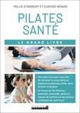 Mollie Stansbury et Clarisse Nénard - Le grand livre du Pilates santé.