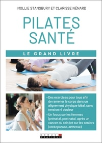 Meilleurs téléchargements gratuits d'ebook Le grand livre du Pilates santé PDF ePub par Mollie Stansbury, Clarisse Nénard
